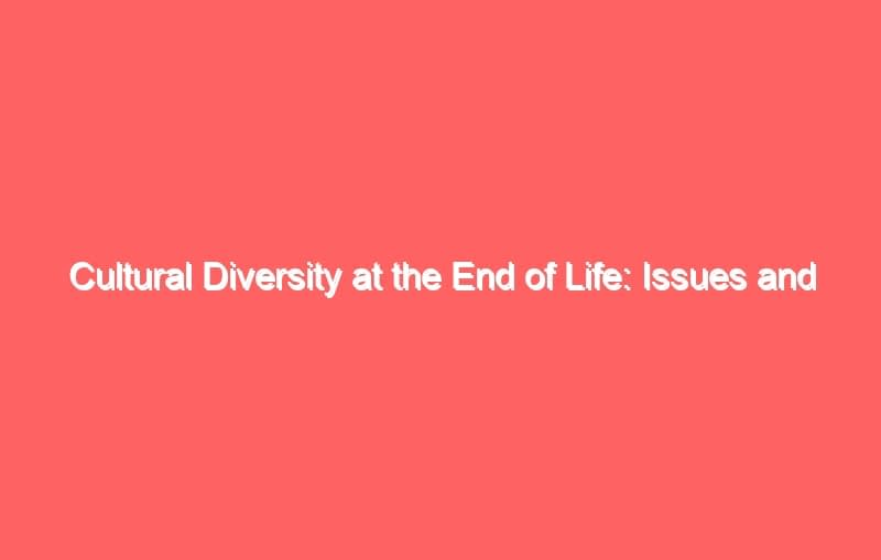 cultural diversity at the end of life issues and guidelines for family physicians 3963