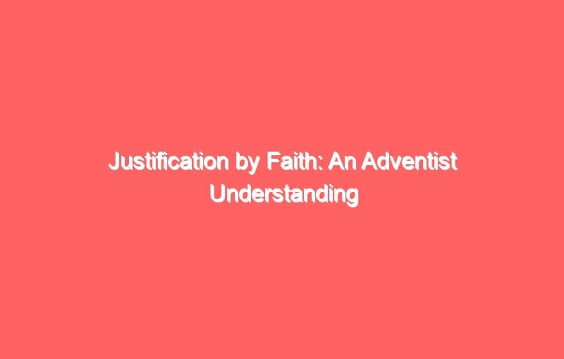 justification by faith an adventist understanding 698