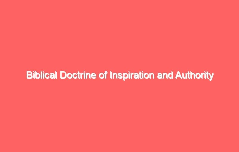 biblical doctrine of inspiration and authority 621