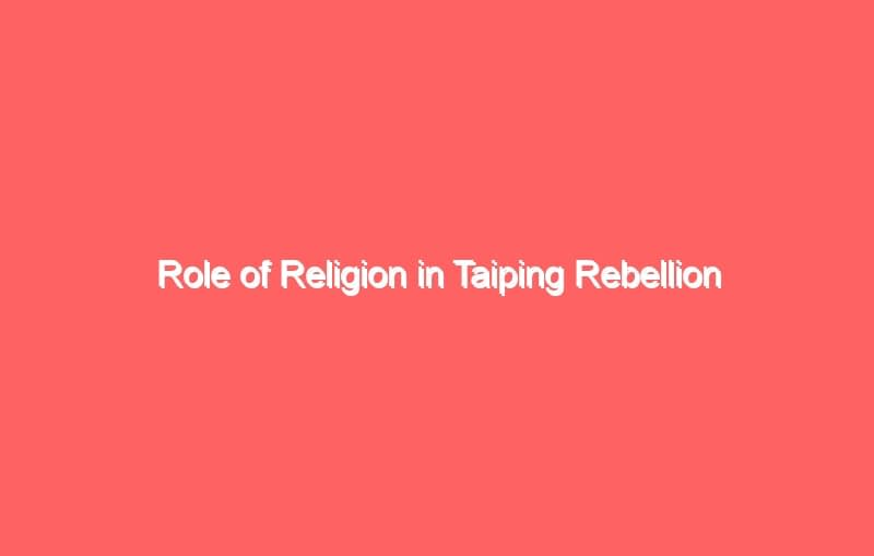 role of religion in taiping rebellion 4130