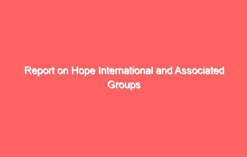 report on hope international and associated groups 714