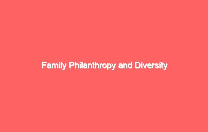 family philanthropy and diversity 3955