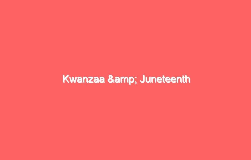 kwanzaa juneteenth 4313