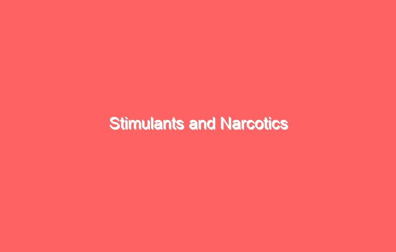 stimulants and narcotics 7024