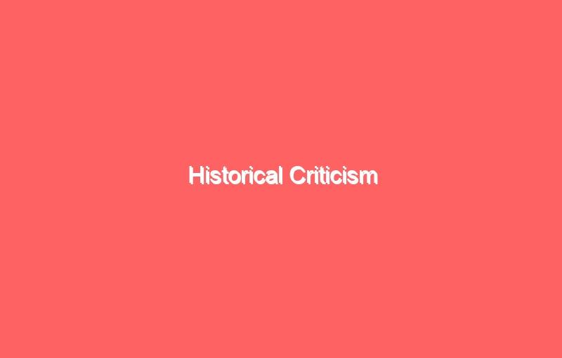 historical criticism 643