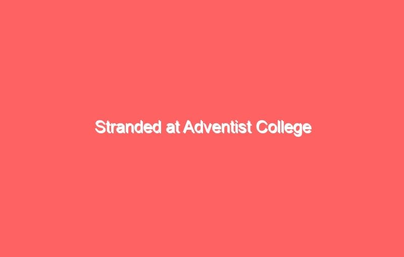 stranded at adventist college 1049