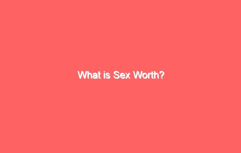 what is sex worth 2638