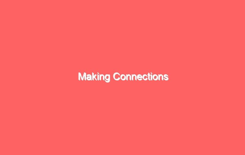 making connections 479