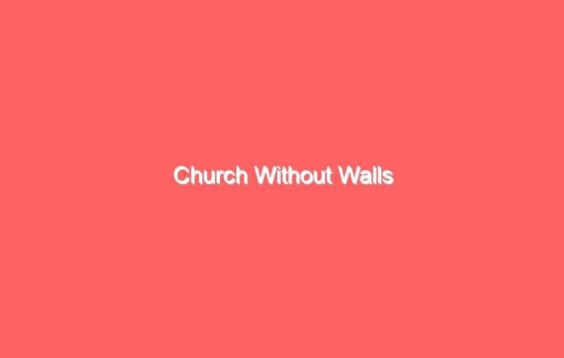 church without walls 7039