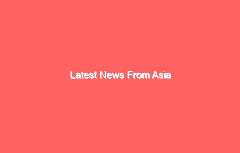 latest news from asia 12360