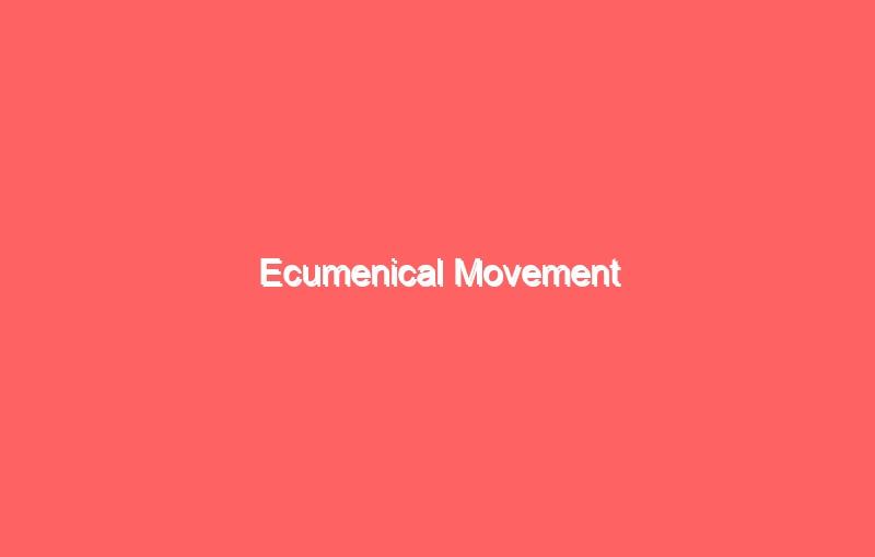 ecumenical movement 4181