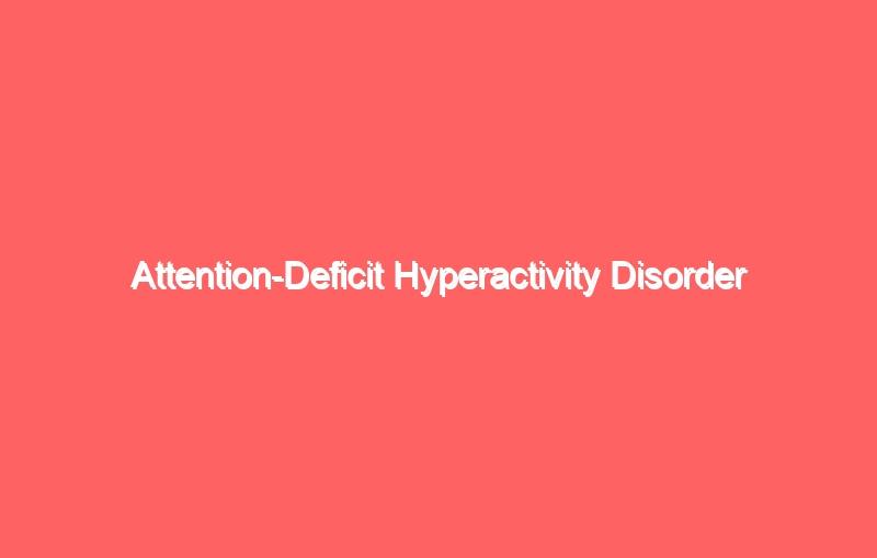 attention deficit hyperactivity disorder 4198