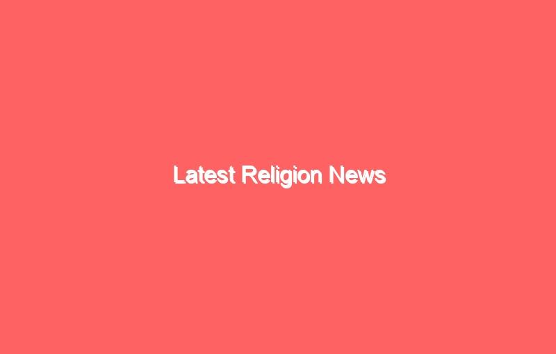 latest religion news 13353