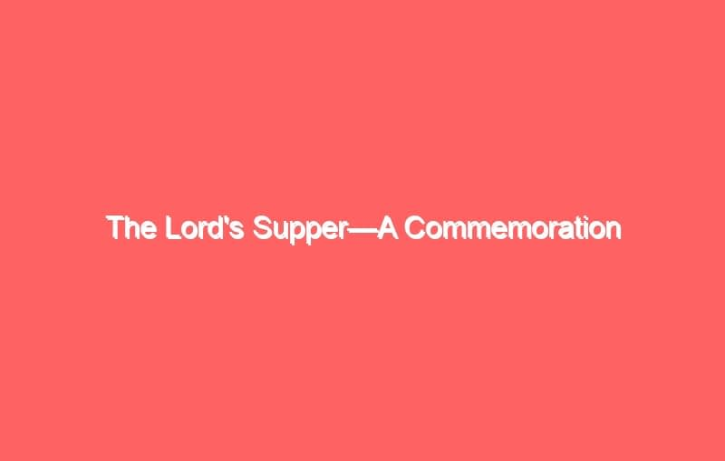 the lords supper a commemoration 530