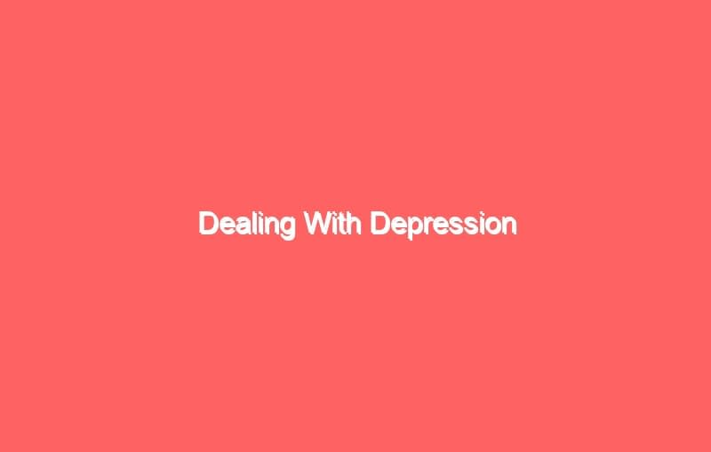 dealing with depression 3798